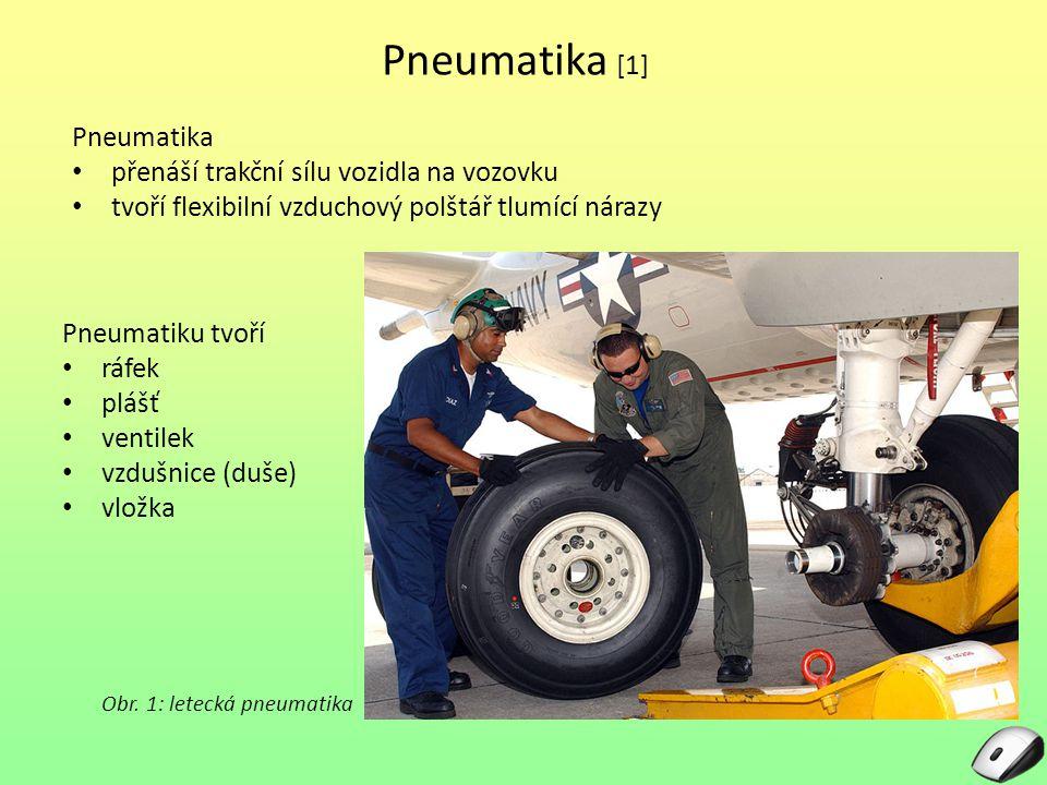 Pneumatika [1] Pneumatika přenáší trakční sílu vozidla na vozovku